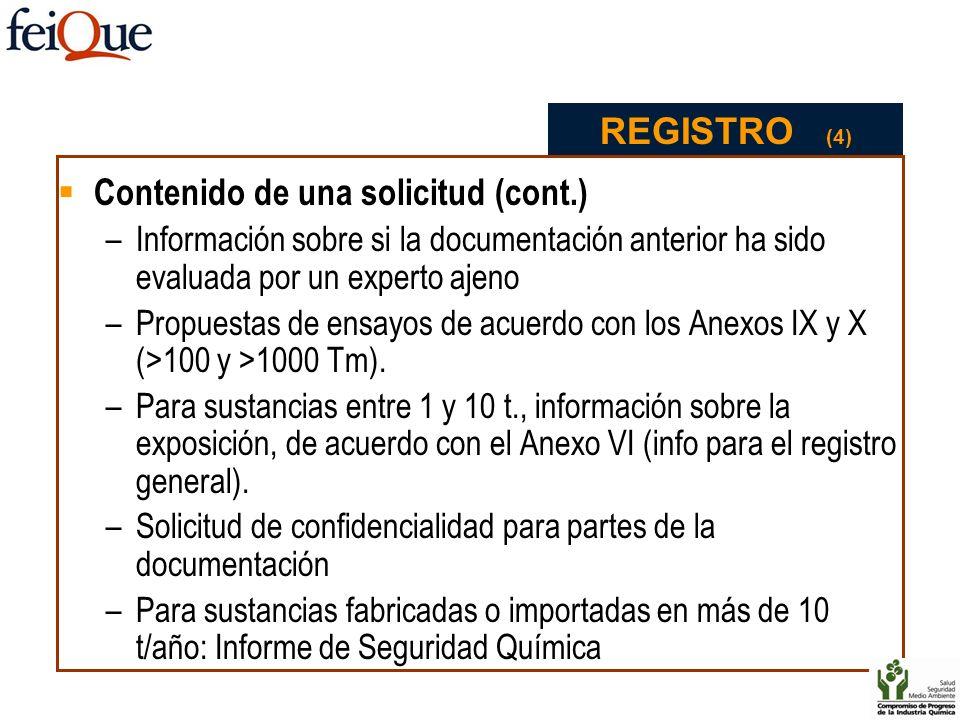 Contenido de una solicitud (cont.) –Información sobre si la documentación anterior ha sido evaluada por un experto ajeno –Propuestas de ensayos de acu