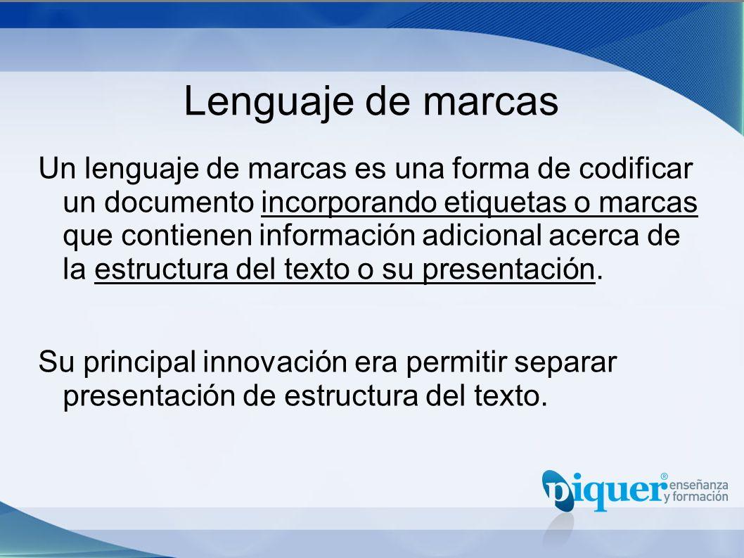 Lenguaje de marcas Un lenguaje de marcas es una forma de codificar un documento incorporando etiquetas o marcas que contienen información adicional ac