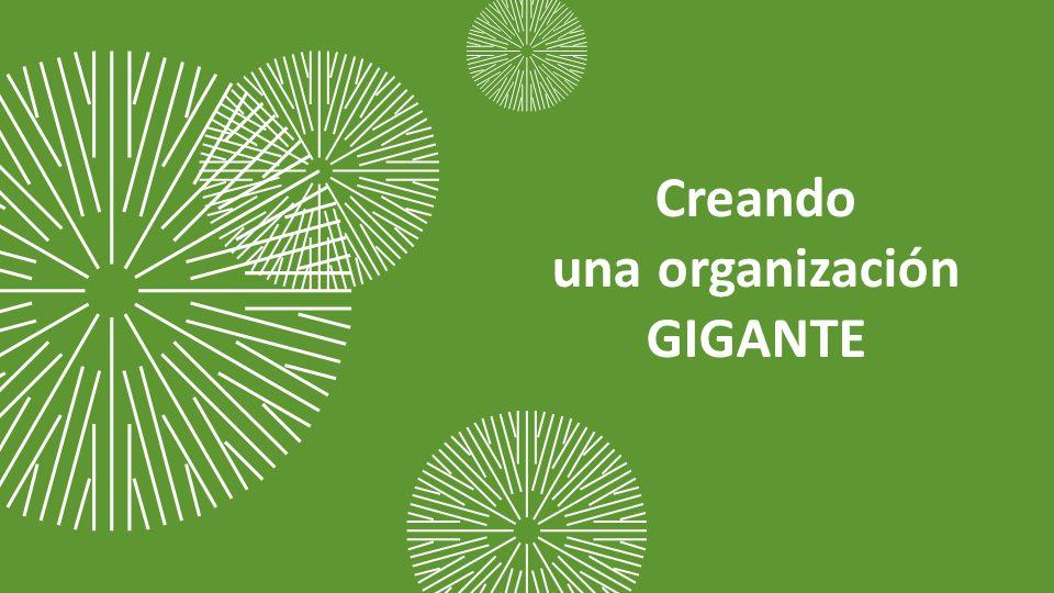 Creando una organización GIGANTE