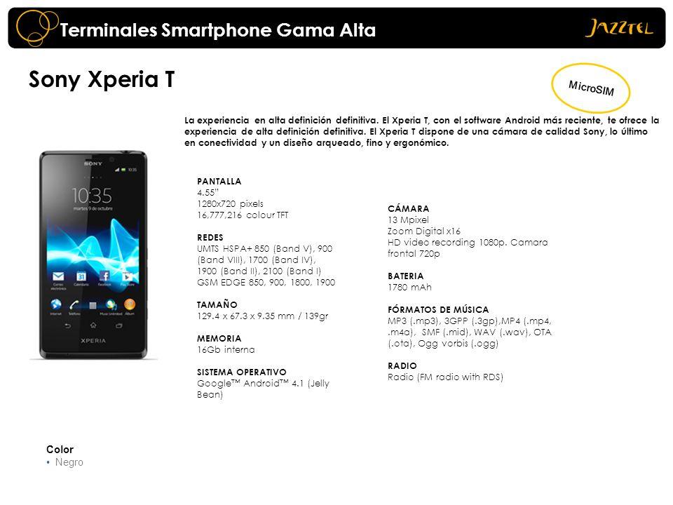 Terminales Smartphone Gama Alta Sony Xperia T La experiencia en alta definición definitiva. El Xperia T, con el software Android más reciente, te ofre