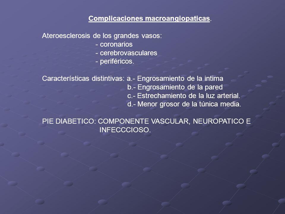 Complicaciones macroangiopaticas. Ateroesclerosis de los grandes vasos: - coronarios - cerebrovasculares - periféricos. Características distintivas: a