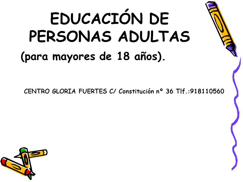 EDUCACIÓN DE PERSONAS ADULTAS (para mayores de 18 años).