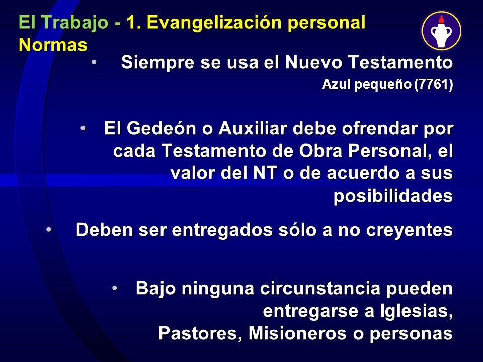 El Trabajo - 1. Evangelización personal Normas Siempre se usa el Nuevo TestamentoSiempre se usa el Nuevo Testamento Azul pequeño (7761) Azul pequeño (