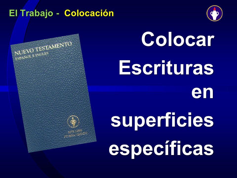 El Trabajo - Colocación Colocar Escrituras en superficies superficies específicas específicas