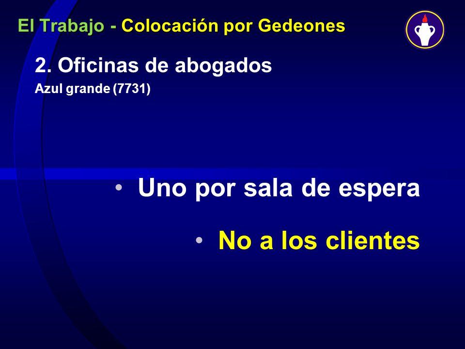 El Trabajo - Colocación por Gedeones 2. Oficinas de abogados Azul grande (7731) Uno por sala de espera No a los clientes