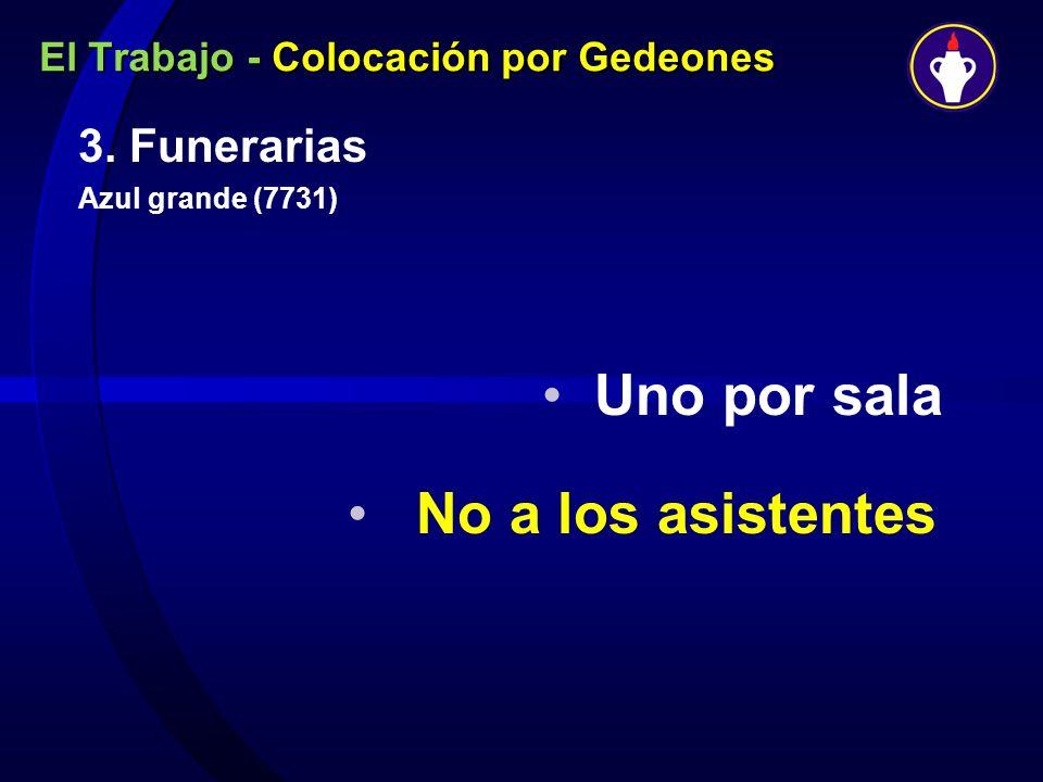 El Trabajo - Colocación por Gedeones 3. Funerarias Azul grande (7731) Uno por sala No a los asistentes