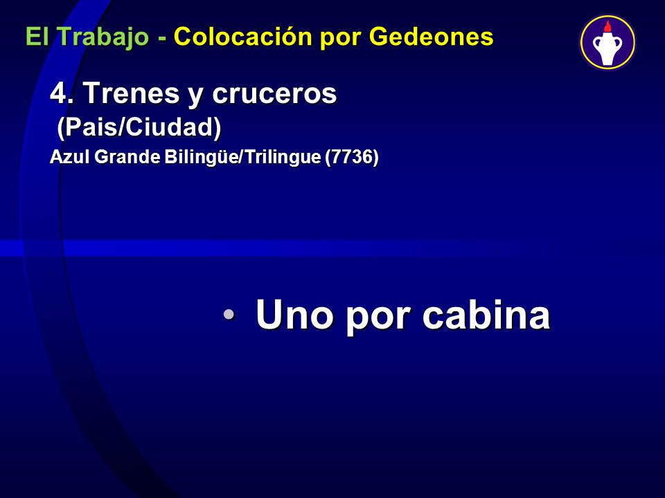 El Trabajo - Colocación por Gedeones 4. Trenes y cruceros (Pais/Ciudad) Azul Grande Bilingüe/Trilingue (7736) Uno por cabinaUno por cabina