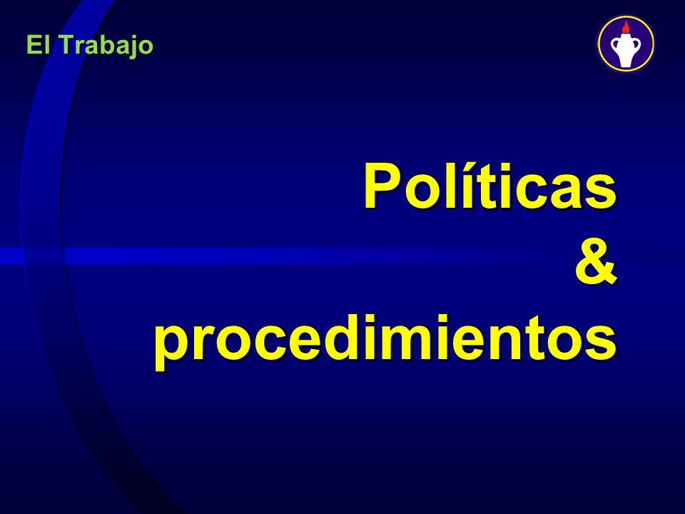 El Trabajo Políticas & procedimientos