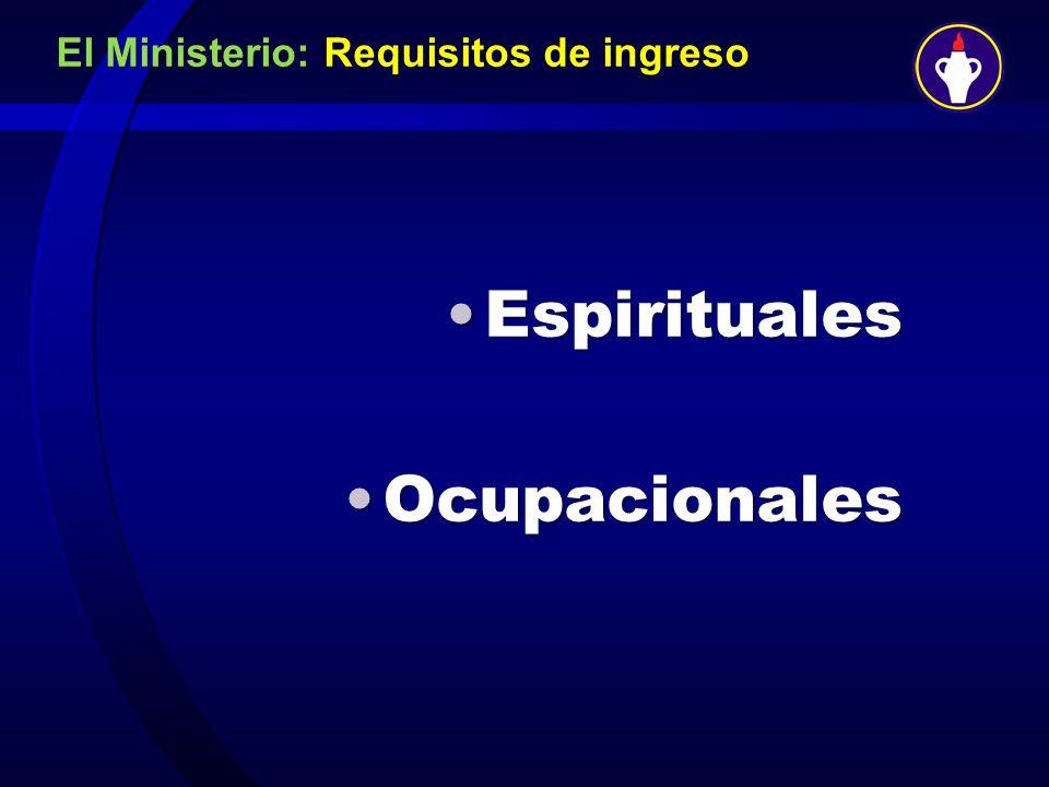 El Ministerio: Requisitos de ingreso EspiritualesEspirituales OcupacionalesOcupacionales