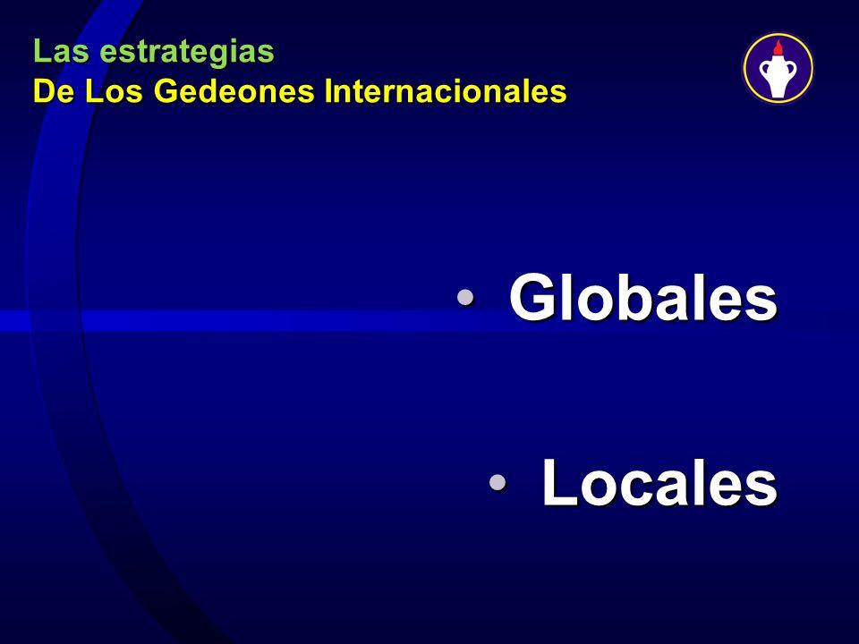 Las estrategias De Los Gedeones Internacionales GlobalesGlobales LocalesLocales
