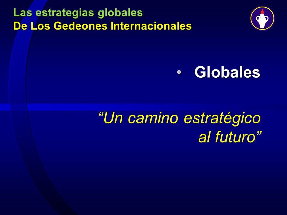 Las estrategias globales De Los Gedeones Internacionales GlobalesGlobales Un camino estratégico al futuro
