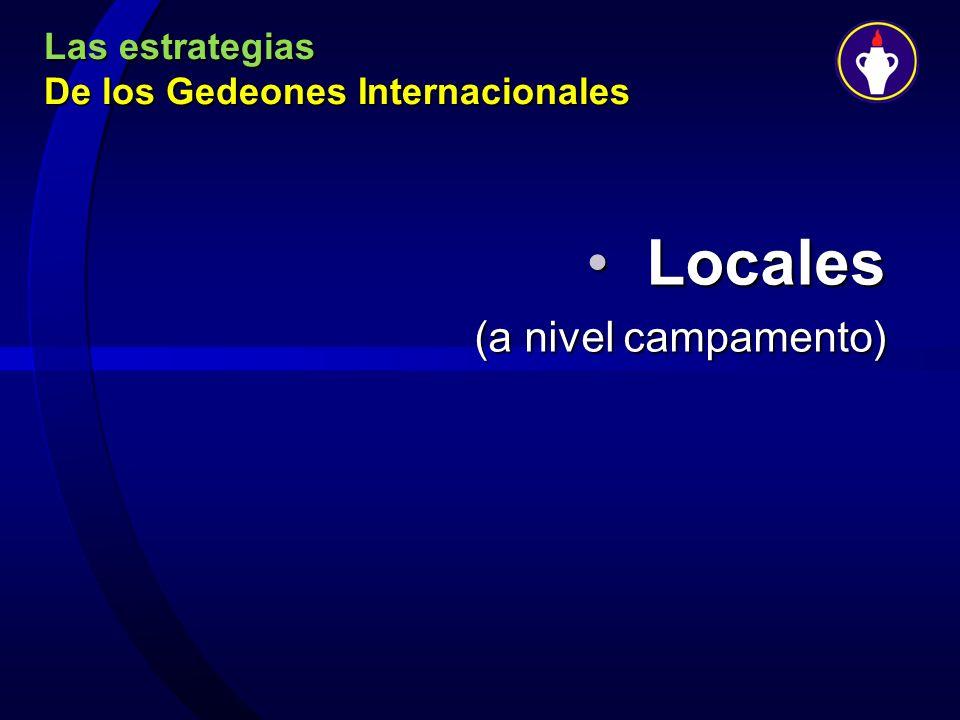 Las estrategias De los Gedeones Internacionales LocalesLocales (a nivel campamento)