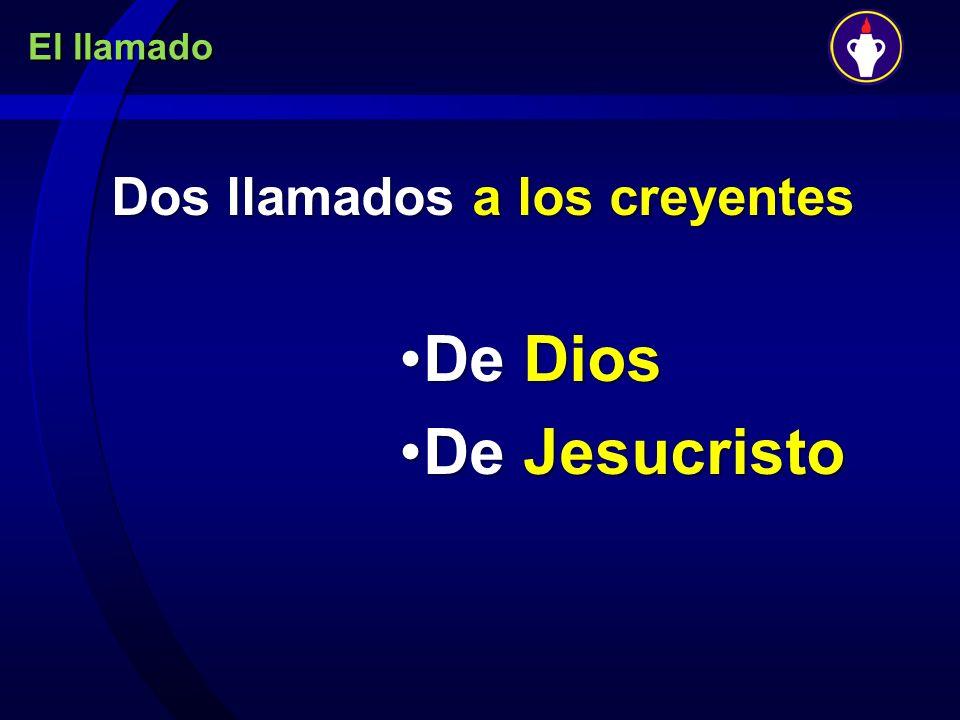 El llamado Dos llamados a los creyentes De DiosDe Dios De JesucristoDe Jesucristo