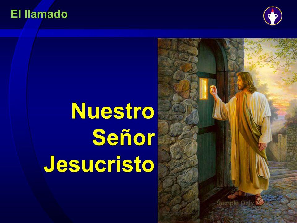 El llamado Nuestro Señor Jesucristo