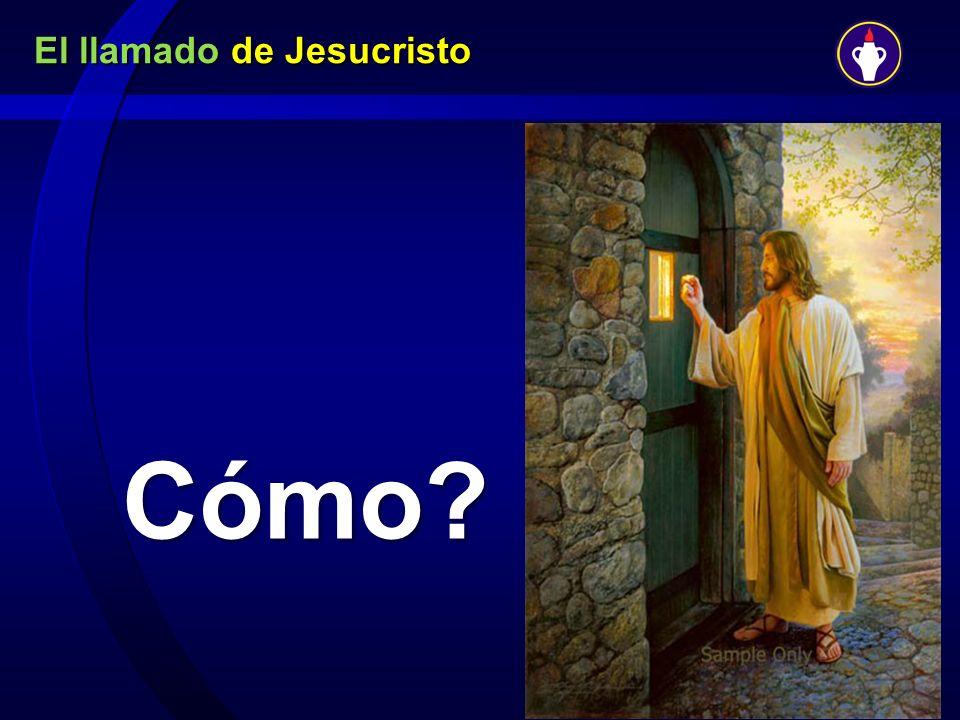 El llamado de Jesucristo Cómo?