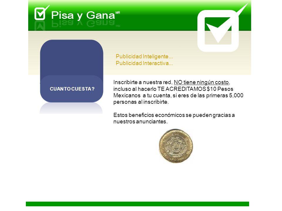 Inscribirte a nuestra red, NO tiene ningún costo, incluso al hacerlo TE ACREDITAMOS $10 Pesos Mexicanos a tu cuenta, si eres de las primeras 5,000 personas al inscribirte.