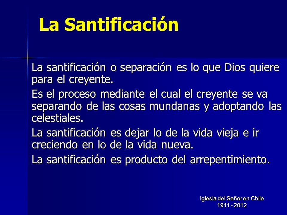 La Santificación La santificación o separación es lo que Dios quiere para el creyente. Es el proceso mediante el cual el creyente se va separando de l