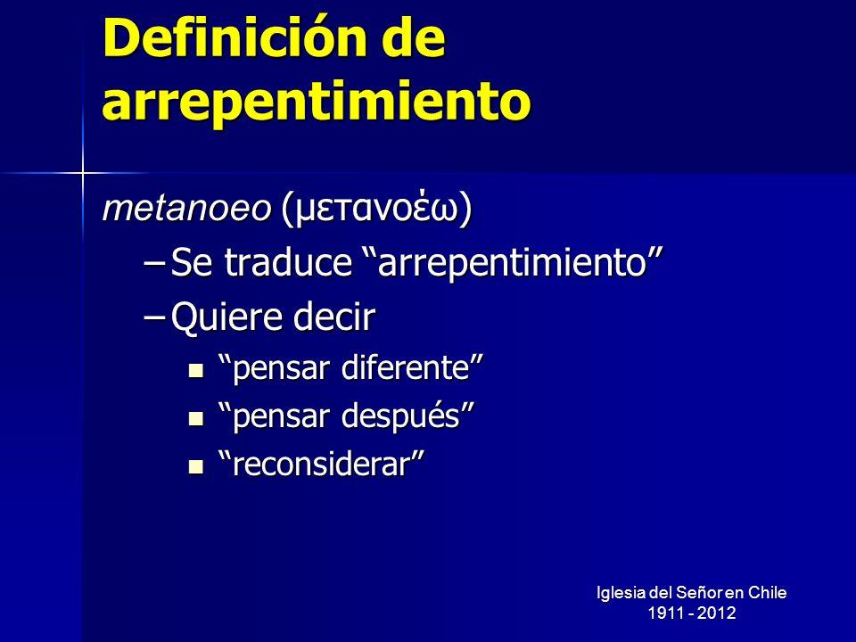 Definición de arrepentimiento metanoeo (μετανοέω) –Se traduce arrepentimiento –Quiere decir pensar diferente pensar diferente pensar después pensar de