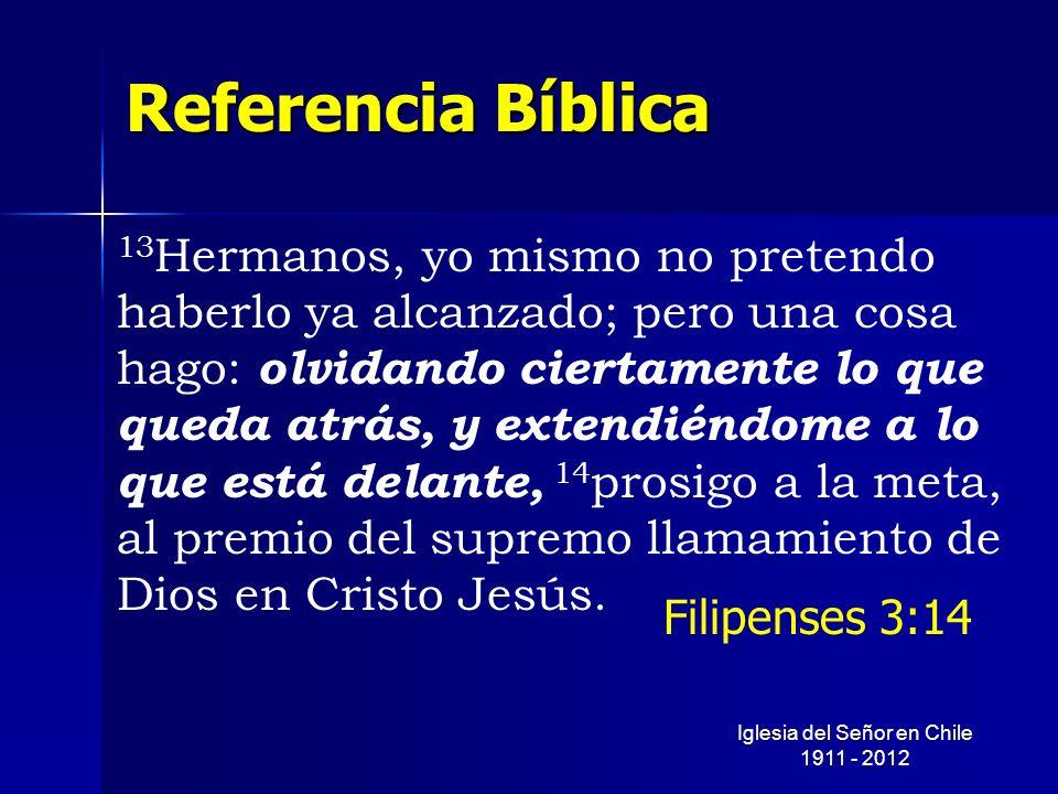 Referencia Bíblica 13 Hermanos, yo mismo no pretendo haberlo ya alcanzado; pero una cosa hago: olvidando ciertamente lo que queda atrás, y extendiéndo
