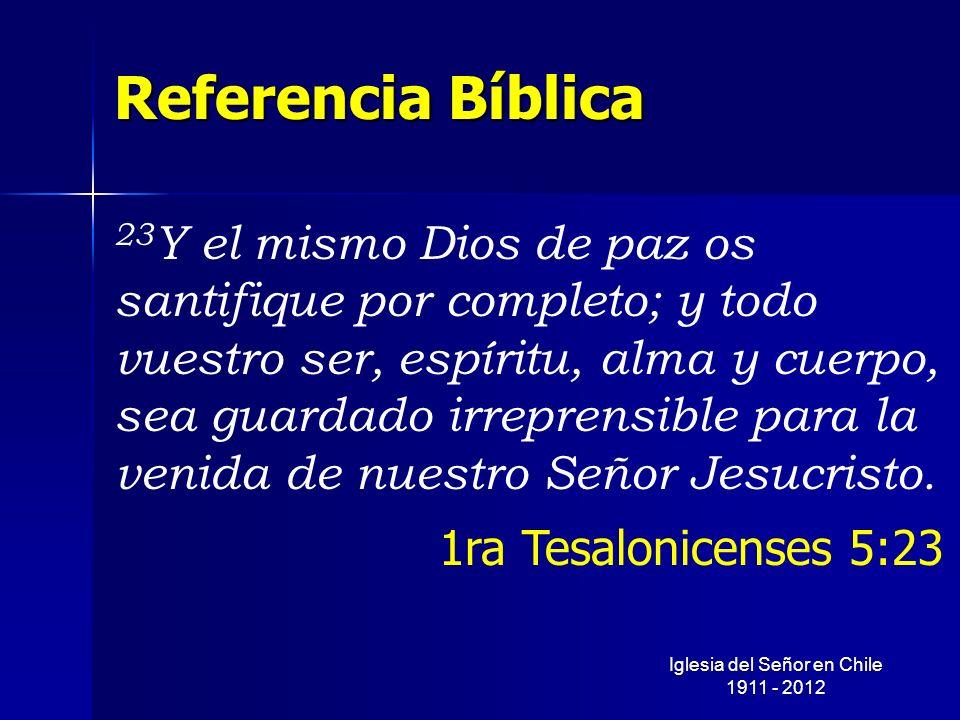 Referencia Bíblica 23 Y el mismo Dios de paz os santifique por completo; y todo vuestro ser, espíritu, alma y cuerpo, sea guardado irreprensible para