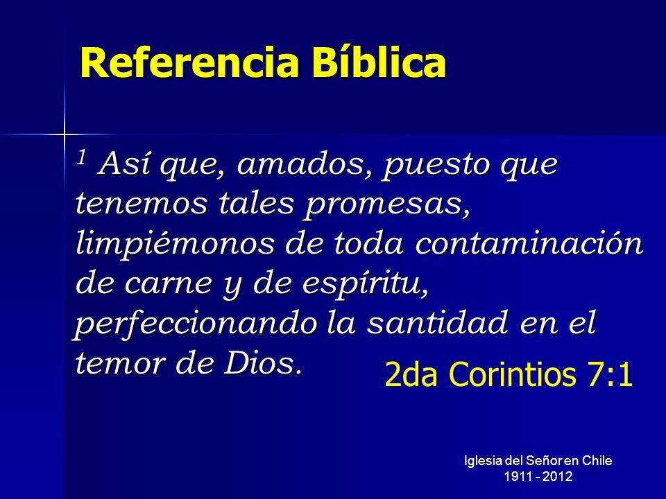 Referencia Bíblica Así que, amados, puesto que tenemos tales promesas, limpiémonos de toda contaminación de carne y de espíritu, perfeccionando la san