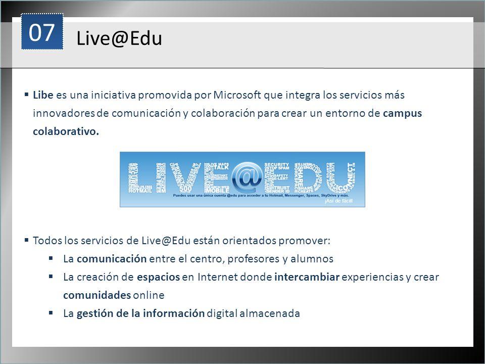 1 Live@Edu Libe es una iniciativa promovida por Microsoft que integra los servicios más innovadores de comunicación y colaboración para crear un entor