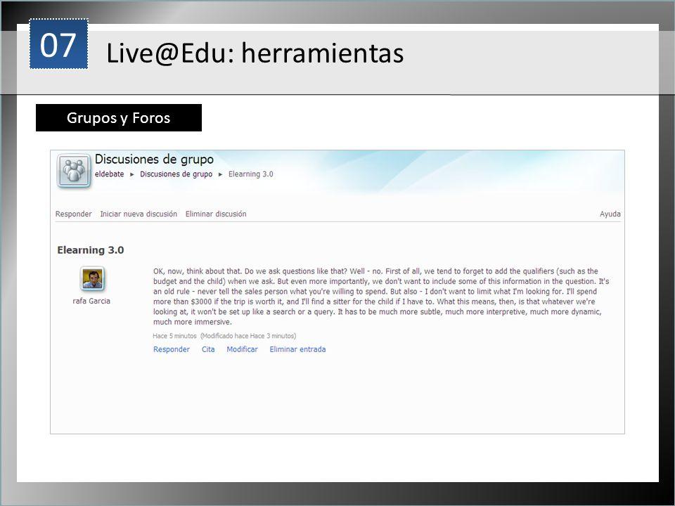 1 Live@Edu: herramientas Grupos y Foros 07