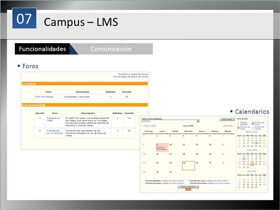 1 Foros FuncionalidadesComunicación Calendarios Campus – LMS 07