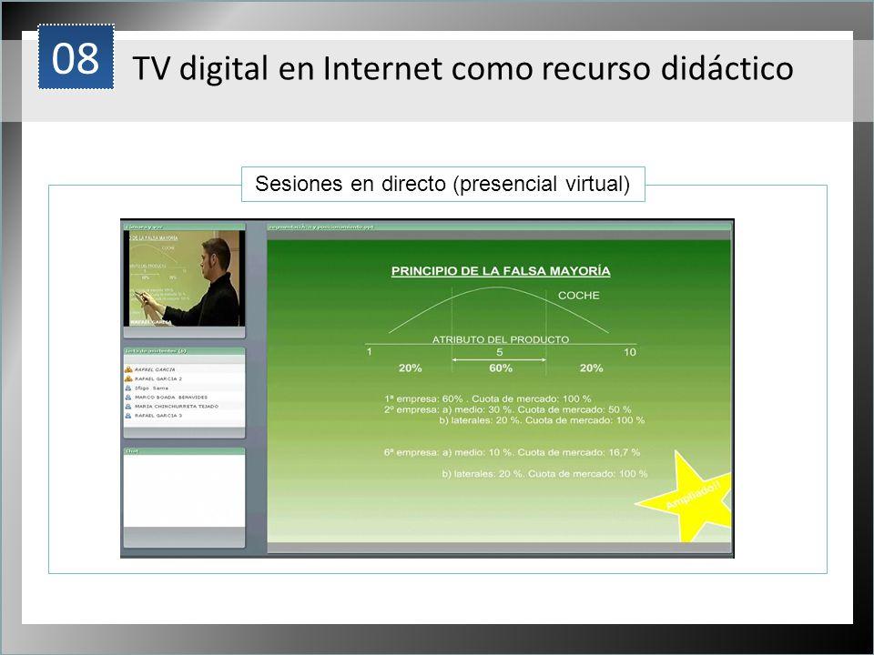 1 Sesiones en directo (presencial virtual) 08 TV digital en Internet como recurso didáctico