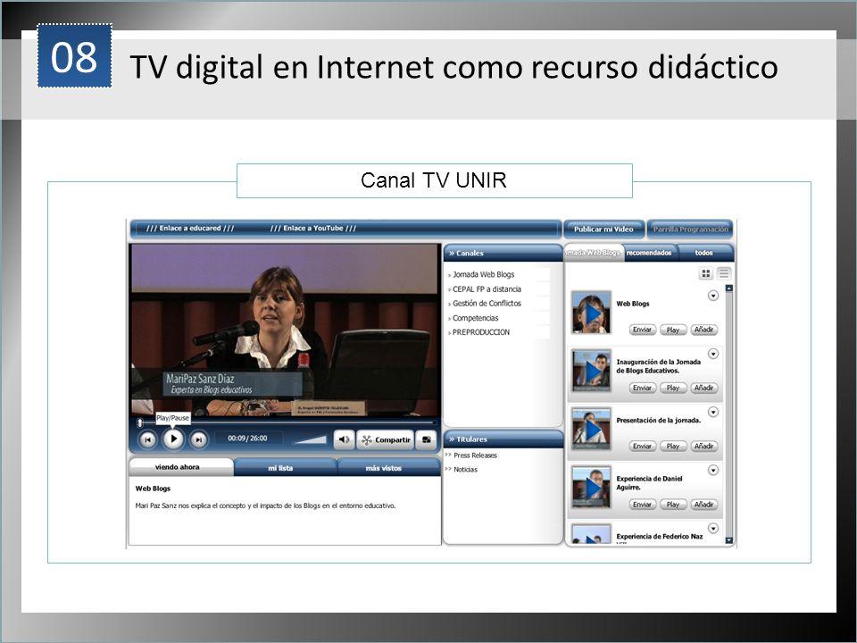 1 Canal TV UNIR 08 TV digital en Internet como recurso didáctico