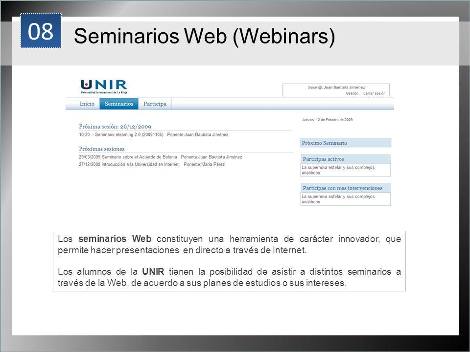 1 Seminarios Web (Webinars) Los seminarios Web constituyen una herramienta de carácter innovador, que permite hacer presentaciones en directo a través