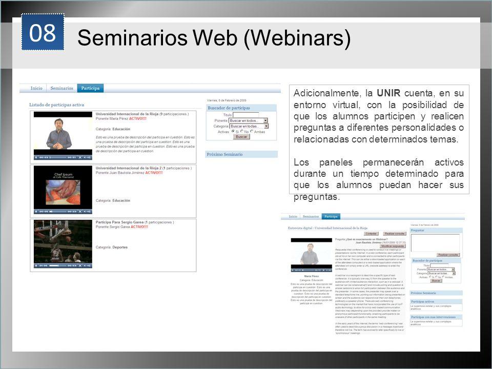 1 Seminarios Web (Webinars) Adicionalmente, la UNIR cuenta, en su entorno virtual, con la posibilidad de que los alumnos participen y realicen pregunt