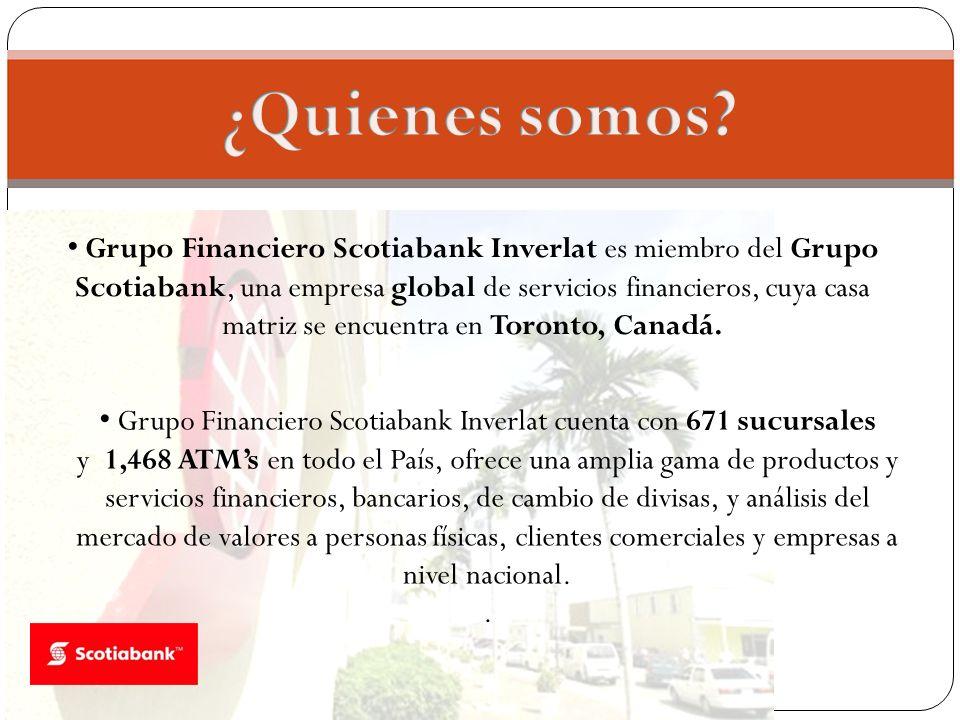 Grupo Financiero Scotiabank Inverlat es miembro del Grupo Scotiabank, una empresa global de servicios financieros, cuya casa matriz se encuentra en To