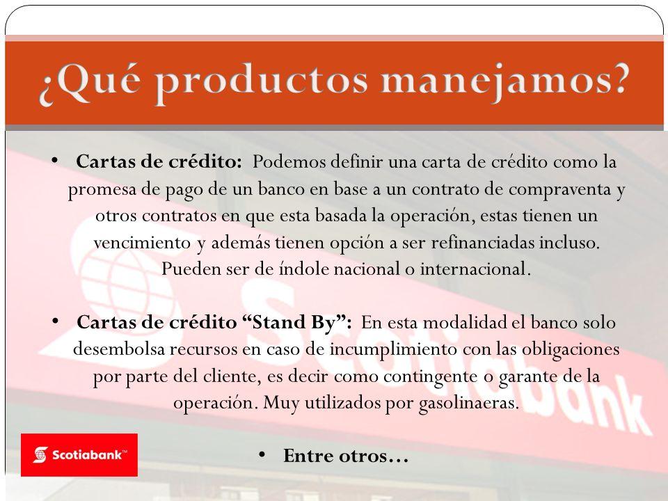 Cartas de crédito: Podemos definir una carta de crédito como la promesa de pago de un banco en base a un contrato de compraventa y otros contratos en