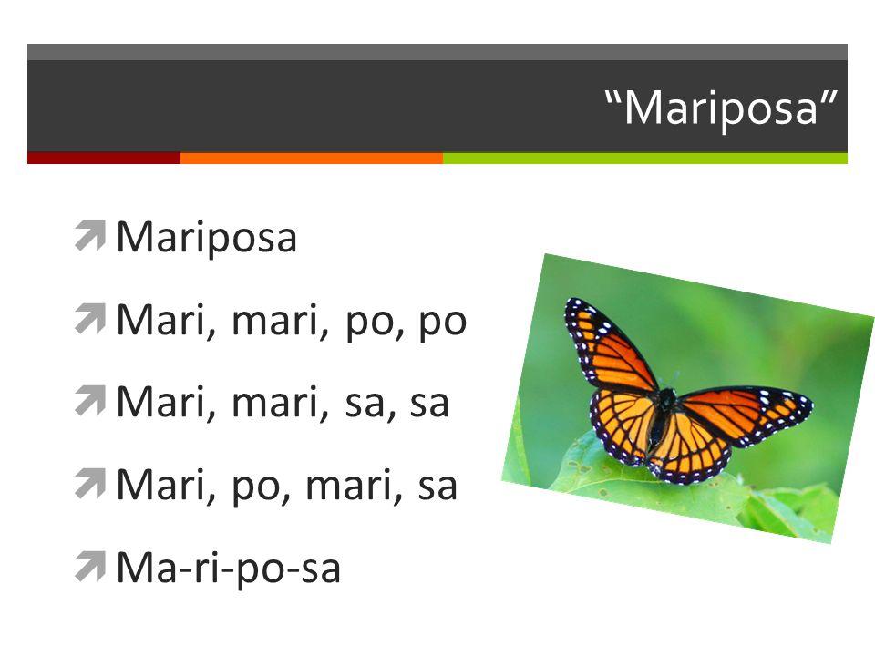 Mariposa Mari, mari, po, po Mari, mari, sa, sa Mari, po, mari, sa Ma-ri-po-sa