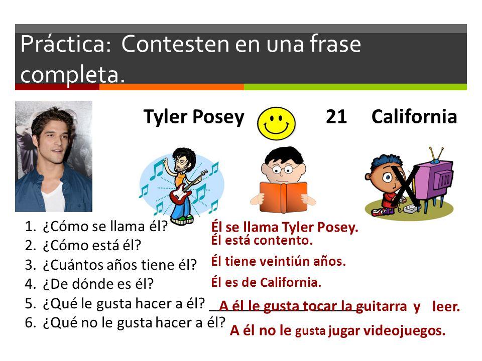 Práctica: Escriban una frase completa en español.Selena Gomez 20 Nueva York 1.¿Cómo se llama ella.