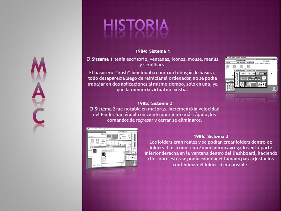 1984: Sistema 1 El Sistema 1 tenía escritorio, ventanas, iconos, mouse, menús y scrollbars.