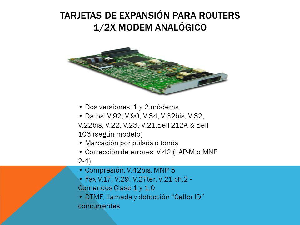 TARJETAS DE EXPANSIÓN PARA ROUTERS 1/PRIMARIO RDSI Un puerto G703/G704/T1/primario hasta 2Mbps Conector: Coaxial y RJ45 Modos: G.703 (2Mb no estructur