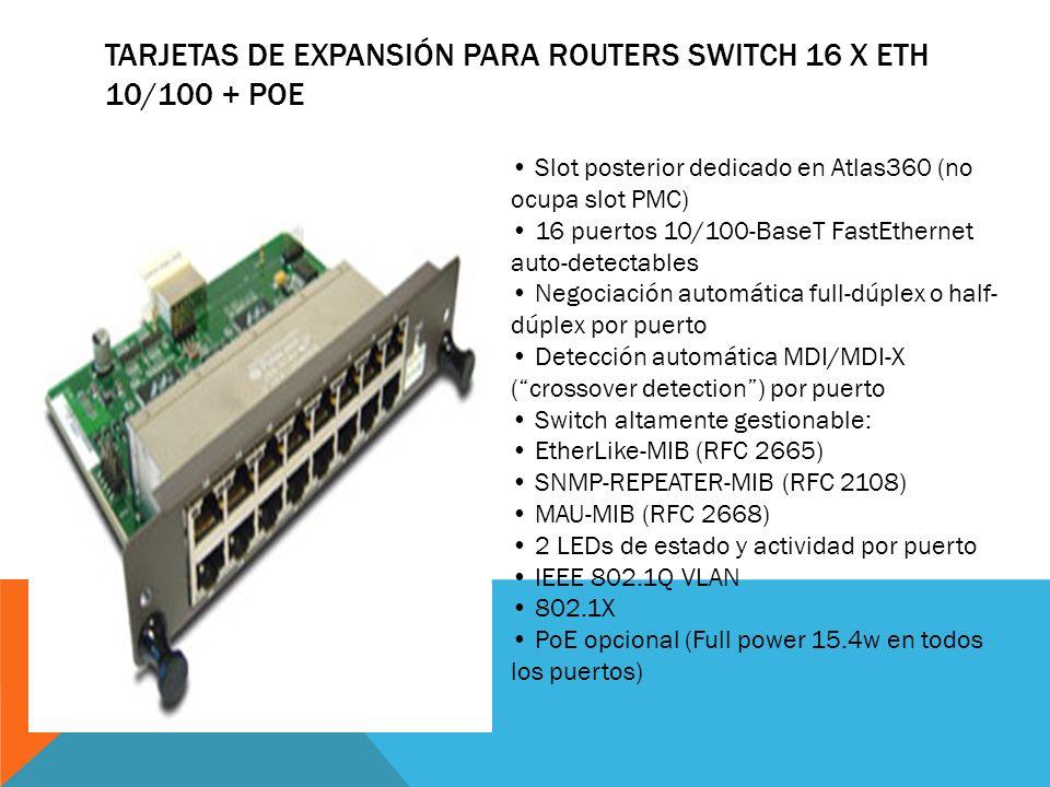 TARJETAS DE EXPANSIÓN PARA ROUTERS SWITCH 4 X ETH 10/100 4 puertos 10/100-BaseT FastEthernet auto-detectables Negociación automática full-dúplex o hal
