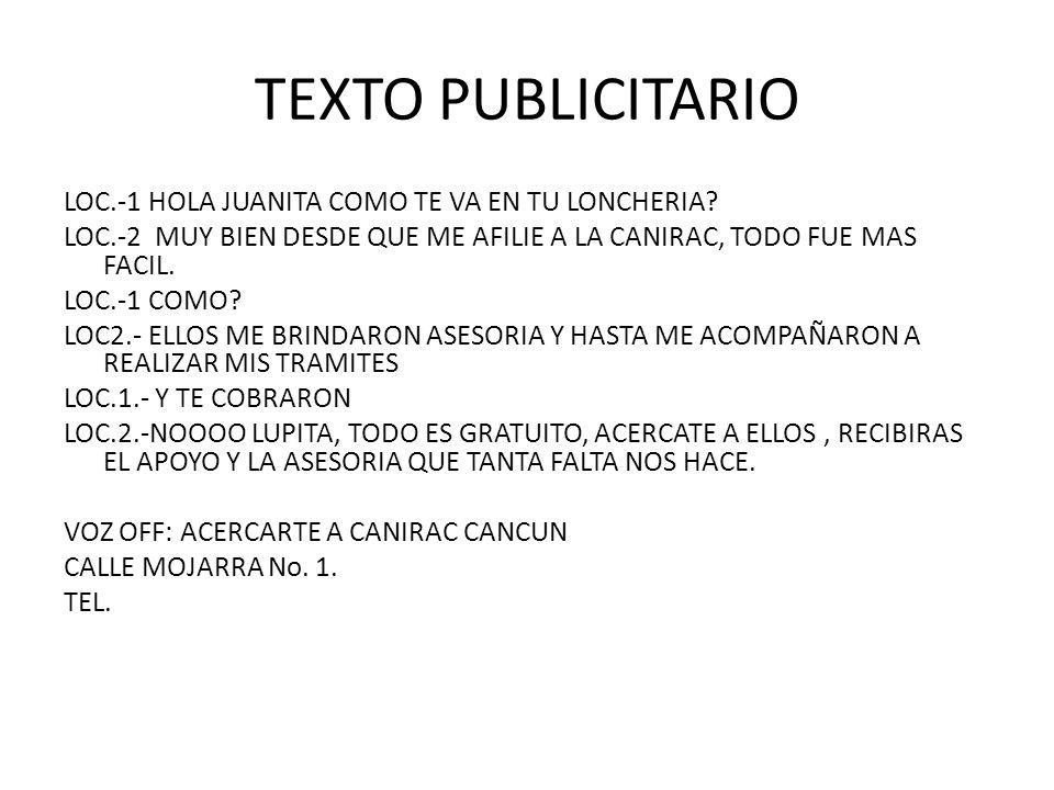 TEXTO PUBLICITARIO LOC.-1 HOLA JUANITA COMO TE VA EN TU LONCHERIA.