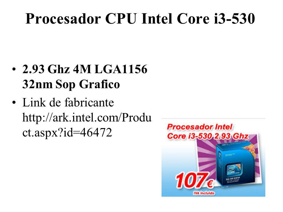 Procesador CPU Intel Core i3-530 2.93 Ghz 4M LGA1156 32nm Sop Grafico Link de fabricante http://ark.intel.com/Produ ct.aspx?id=46472