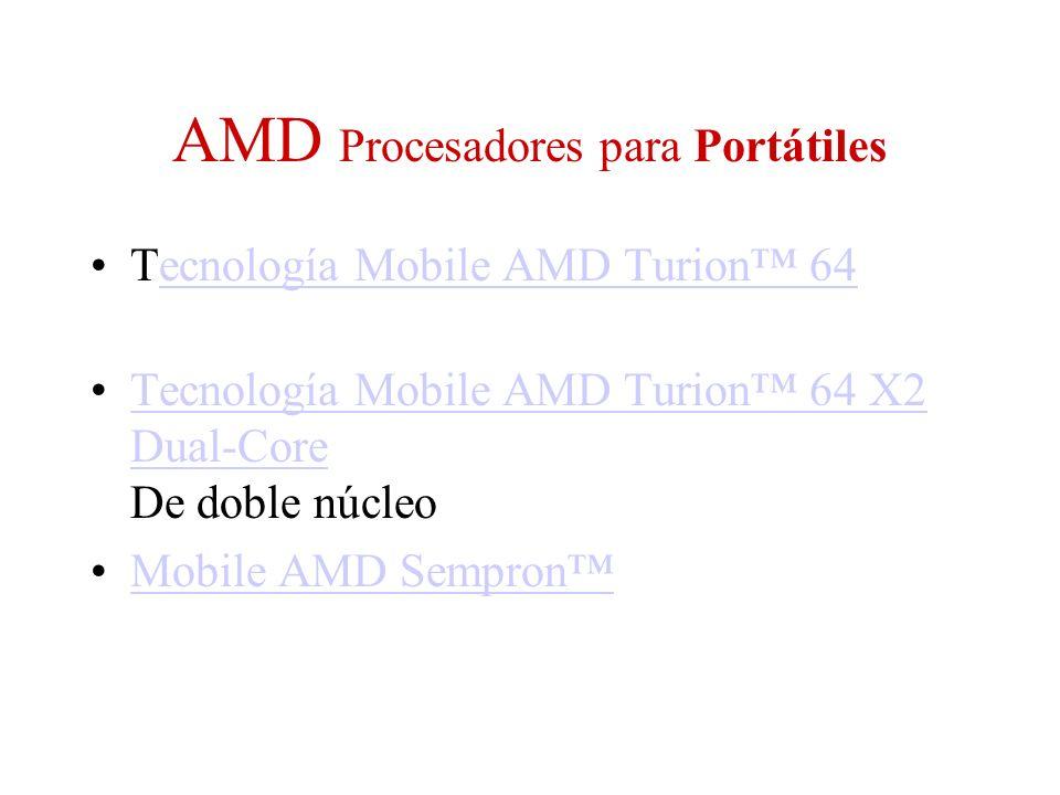 AMD Procesadores para Portátiles Tecnología Mobile AMD Turion 64ecnología Mobile AMD Turion 64 Tecnología Mobile AMD Turion 64 X2 Dual-Core De doble n