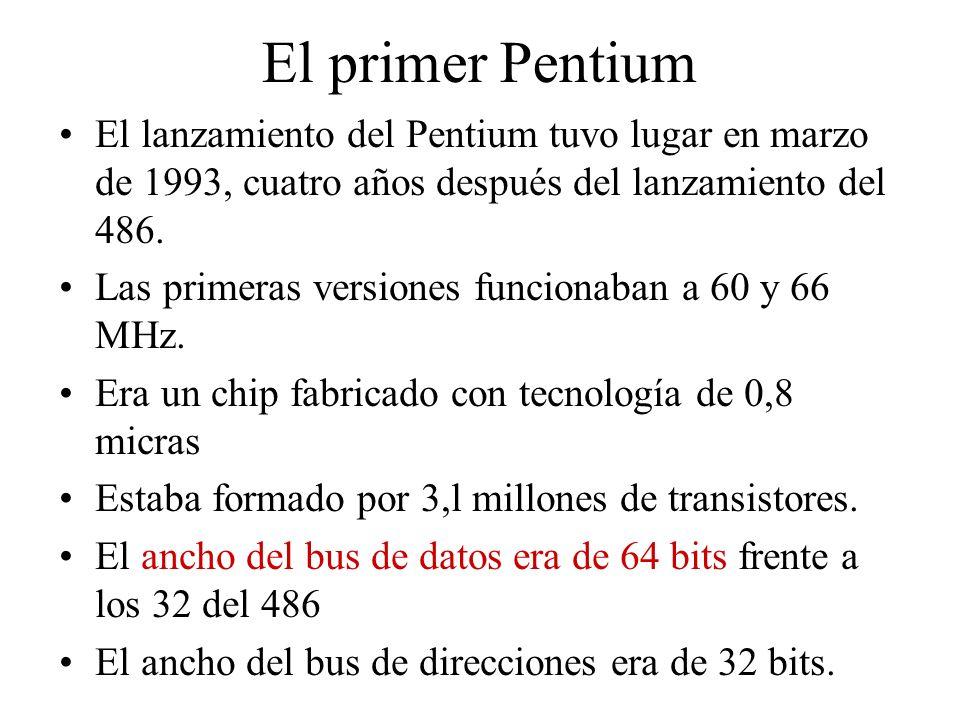 El primer Pentium El lanzamiento del Pentium tuvo lugar en marzo de 1993, cuatro años después del lanzamiento del 486. Las primeras versiones funciona