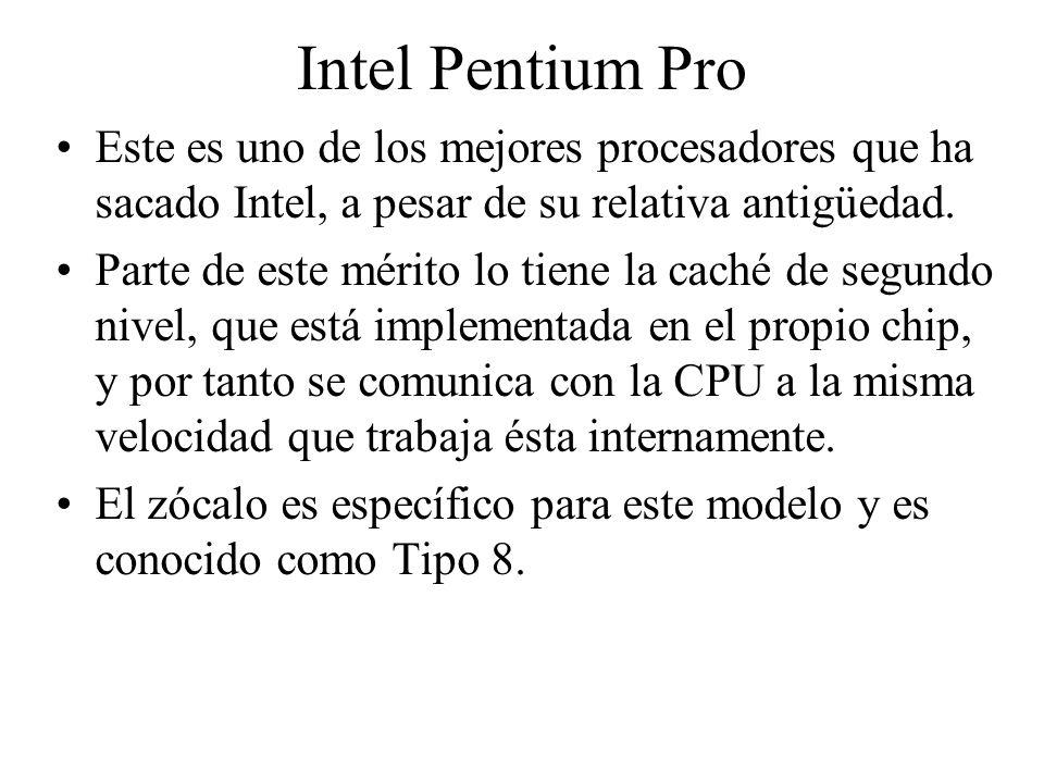 Intel Pentium Pro Este es uno de los mejores procesadores que ha sacado Intel, a pesar de su relativa antigüedad. Parte de este mérito lo tiene la cac