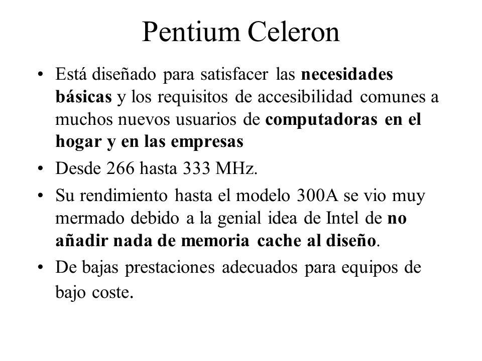 Pentium Celeron Está diseñado para satisfacer las necesidades básicas y los requisitos de accesibilidad comunes a muchos nuevos usuarios de computador