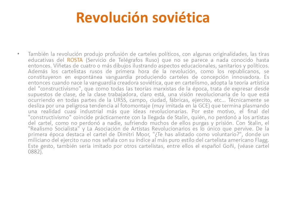 Revolución soviética También la revolución produjo profusión de carteles políticos, con algunas originalidades, las tiras educativas del ROSTA (Servic