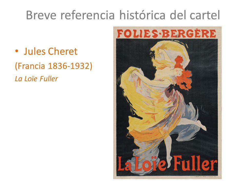 Breve referencia histórica del cartel Jules Cheret (Francia 1836-1932) La Loïe Fuller