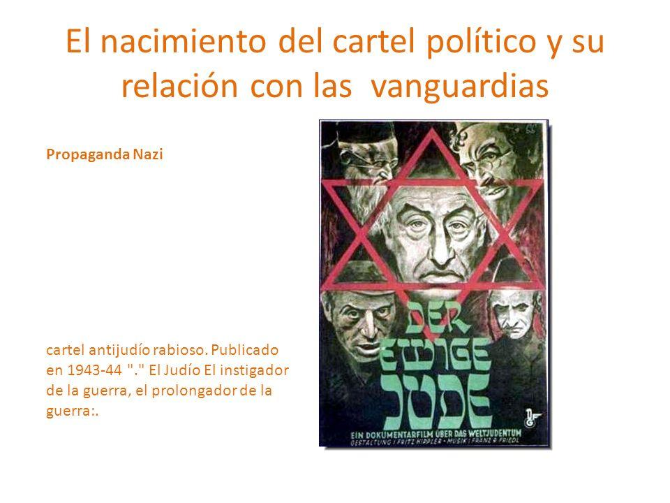 El nacimiento del cartel político y su relación con las vanguardias cartel antijudío rabioso. Publicado en 1943-44