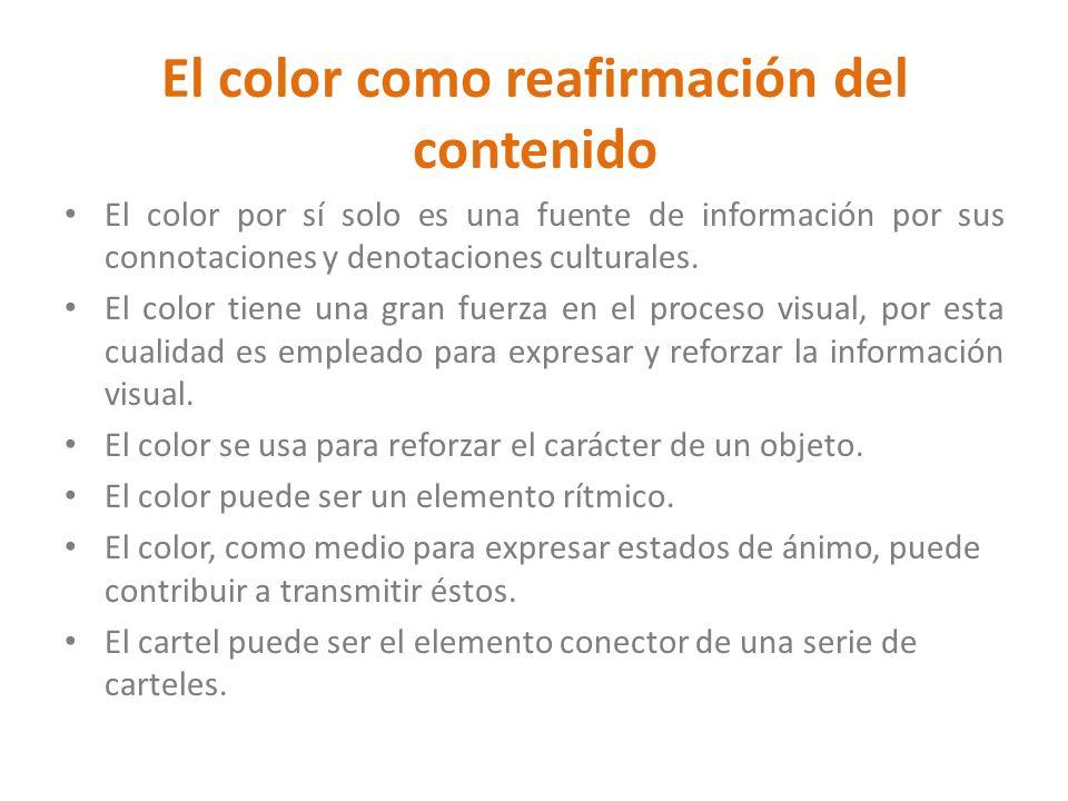 El color por sí solo es una fuente de información por sus connotaciones y denotaciones culturales. El color tiene una gran fuerza en el proceso visual