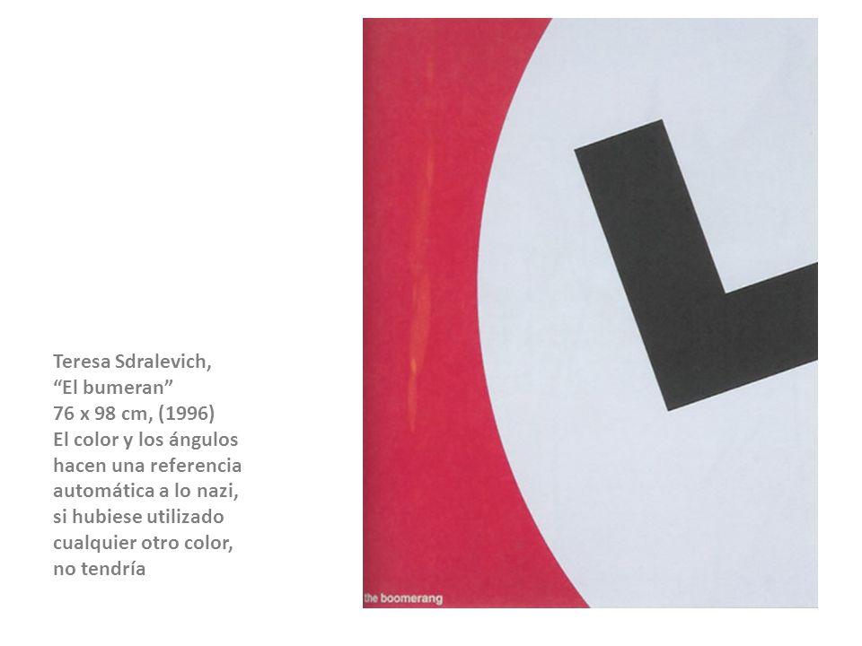 Teresa Sdralevich, El bumeran 76 x 98 cm, (1996) El color y los ángulos hacen una referencia automática a lo nazi, si hubiese utilizado cualquier otro